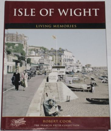 Isle of Wight - Living Memories, by Robert Cook